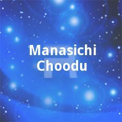 Manasichi Choodu