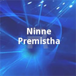 Ninne Premistha
