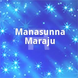 Manasunna Maraju