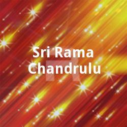 Sri Rama Chandrulu