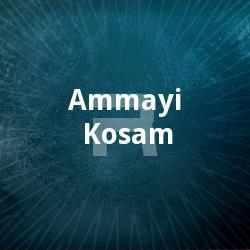 Ammayi Kosam