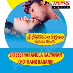 Sri Seetharamula Kalyanam Chothamu Rarandi