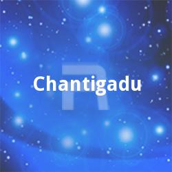 Chantigadu