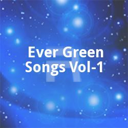 Ever Green Songs Vol - 1