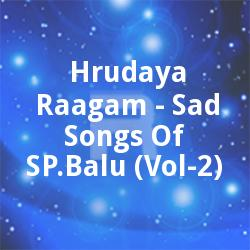 Hrudaya Raagam - Sad Songs Of SP. Balu (Vol 2)