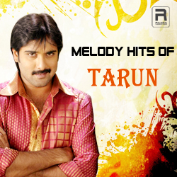 Melody Hits Of Tarun