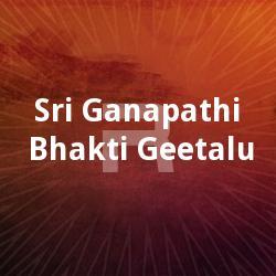 Sri Ganapathi Bhakti Geetalu