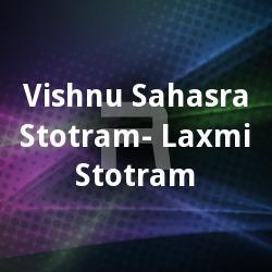Vishnu Sahasra Stotram - Laxmi Stotram