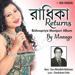 Radhika Returns - Bishnupriya Manipuri Album