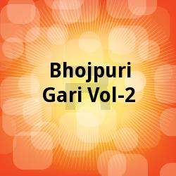 Bhojpuri Gari - Vol 2