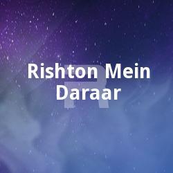 Rishton Mein Daraar