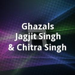 Ghazals - Jagjit Singh & Chitra Singh