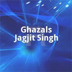 Ghazals - Jagjit Singh