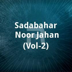 Sadabahar - Noor Jahan (Vol 2)