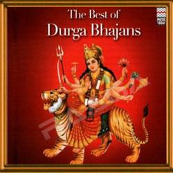 The Best of Durga Bhajans