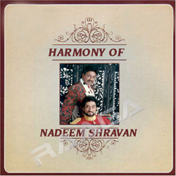 Harmony Of Nadeem Sharvan