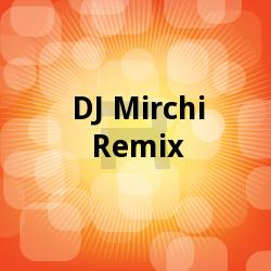 DJ Mirchi Remix