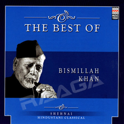 The Best of Ustad Bismillah Khan