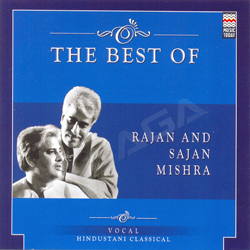 The Best Of Rajan And  Sajan Mishra