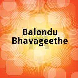 Balondu Bhavageethe