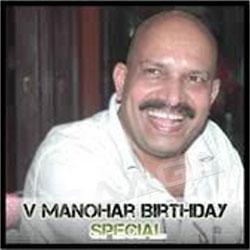 V. Manohar Birthday Special