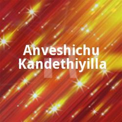 Anveshichu Kandethiyilla