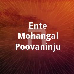 Ente Mohangal Poovaninju