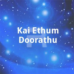 Kai Ethum Doorathu