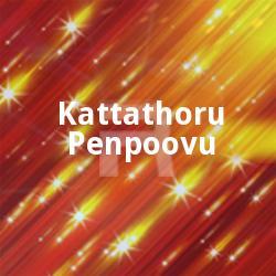 Kattathoru Penpoovu
