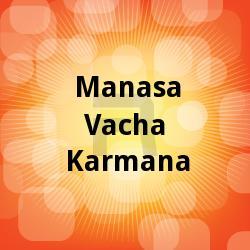 Manasa Vacha Karmana