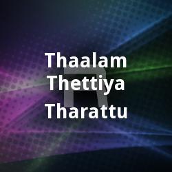 Thaalam Thettiya Tharattu