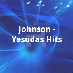 Johnson - Yesudas Hits