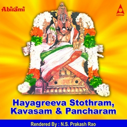 Hayagreeva Stothram, Kavasam And Pancharam