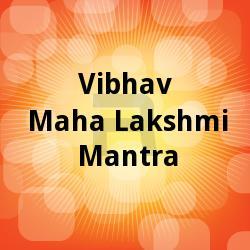Vibhav Maha Lakshmi Mantra