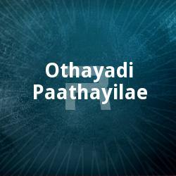Othayadi Paathayilae