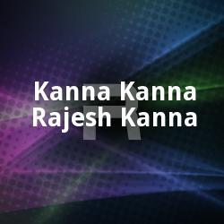 Kanna Kanna Rajesh Kanna