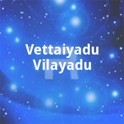 Vettaiyadu Vilayadu
