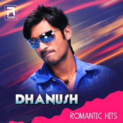 Dhanush's Romantic Hits