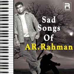 Sad Songs Of AR. Rahman