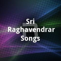 Sri Raghavendrar Songs
