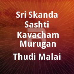 Sri Skanda Sashti Kavacham - Murugan Thudi Malai