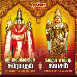 Sri Venkatesa Suprabatham - Kandar Sasti Kavacham