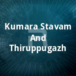 Kumara Stavam And Thiruppugazh