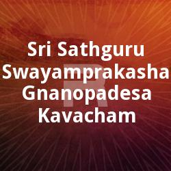 Sri Sathguru Swayamprakasha Gnanopadesa Kavacham