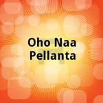 Oho Naa Pellanta