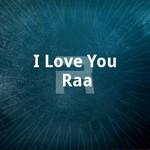 i love you raa