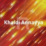 Khaidi Annayya