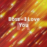 boss - i love you