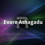 evare athagadu