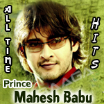 Prince Mahesh's All Time Hits - Vol 1